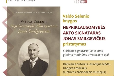 """Valdo Selenio knygos """"NEPRIKLAUSOMYBĖS AKTO SIGNATARAS JONAS SMILGEVIČIUS"""" pristatymas."""