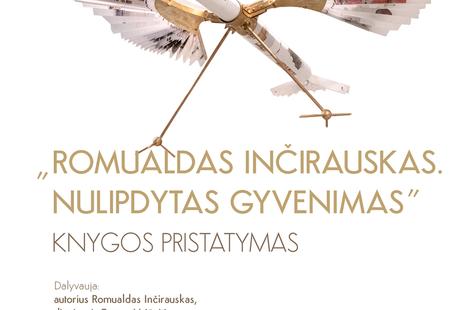 """""""Romualdas Inčirauskas. Nulipdytas gyvenimas"""" knygos pristatymas."""