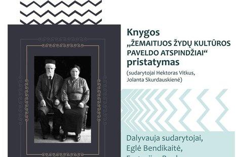 """Knygos """"Žemaitijos žydų kultūros paveldo atspindžiai"""" pristatymas"""