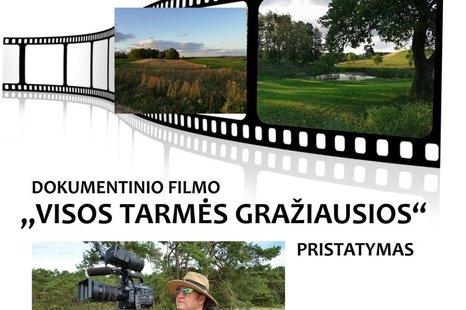 Dokumentinio filmo ,,VISOS TARMĖS GRAŽIAUSIOS'' premjera