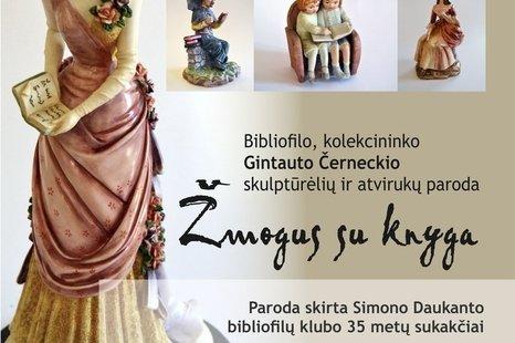 Gintauto Černeckio skulptūrėlių ir atvirukų paroda ŽMOGUS SU KNYGA